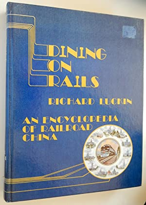 Dining on Rails: An Encyclopedia of Railroad China.