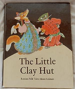 The Little Clay Hut: Russian Folk Tales: Rachev, Evgeny, Yevgeni.