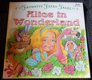 Alice in Wonderland: Favorite Fairy Tlaes.: Carroll, Lewis.Retold by