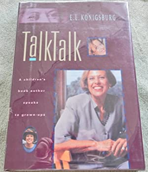 Talk Talk: A Children's Book Author Speaks: Konigsburg, E.L. SIGNED.