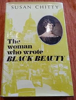 The Woman Who Wrote Black Beauty: A: Chitty, Susan.