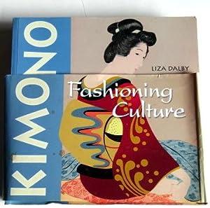 Kimono: Fashioning Culture.: Dalby, Liza Crihfield.