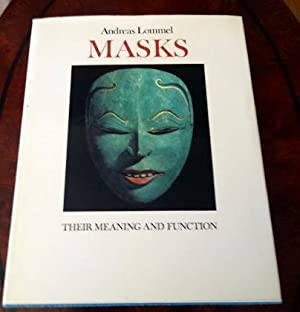 Masks Their Meaning and Function.: Lommel, Andreas.