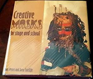 Creative Masks For Stage and School.: Peters, Joan and