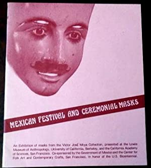 Mexican Festival and Ceremonial Masks: An Exhibition: Stephens, Michael. Book