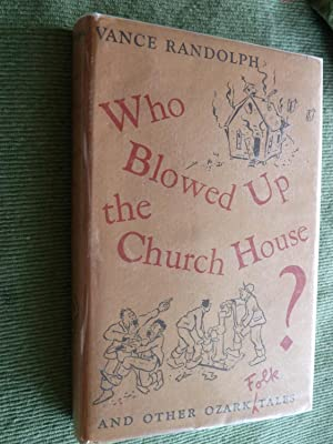 Who Blowed Up the Church House? and: Randolph, Vance. Illustrated