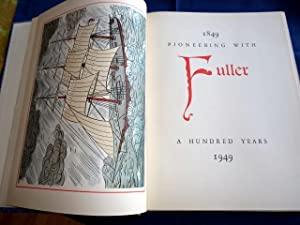 1849 Pioneering With Fuller, A Hundred Years.
