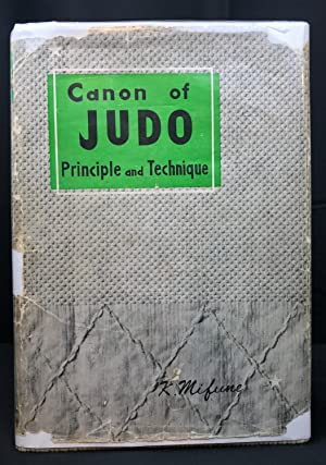Canon of Judo; Principle and Technique: Kyuzo Mifune