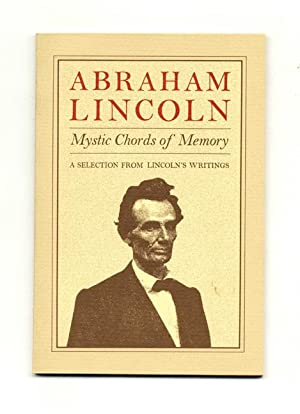 Mystic Chords Of Memory, A Selection From: Lincoln, Abraham [;