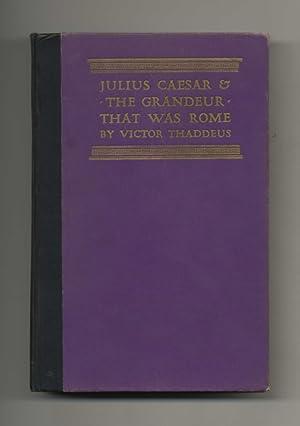 Julius Caesar & the Grandeur That Was: Thaddeus, Victor