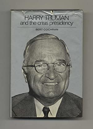 Harry Truman and the Crisis Presidency