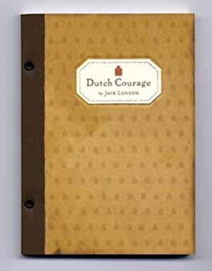 Dutch Courage - 1st Edition/1st Printing: London, Jack