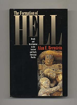 The Formation of Hell: Death and Retribution in the Ancient and Early Christian Worlds -1st Editi...
