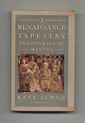 A Renaissance Tapestry: the Gonzaga of Mantua -1st Edition/1st Printing
