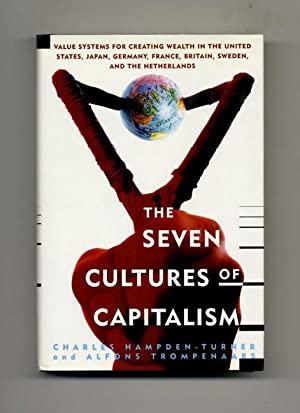 The Seven Cultures of Capitalism: Value Systems: Hampden-Turner, Charles, and