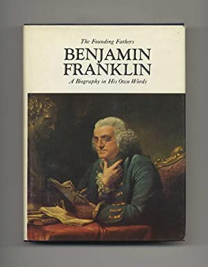 Benjamin Franklin: a Biography in His Own Words