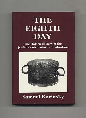 The Eighth Day: The Hidden History of: Kurinsky, Samuel