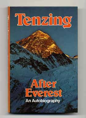 After Everest: an Autobiography - 1st Edition/1st Printing