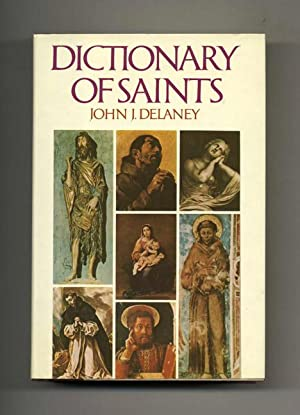 Dictionary of Saints - 1st Edition/1st Printing: Delaney, John J.