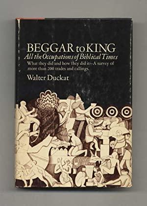 Beggar to King: All the Occupations of: Duckat, Walter