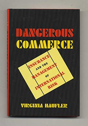 Dangerous Commerce: Insurance and the Management of: Haufler, Virginia