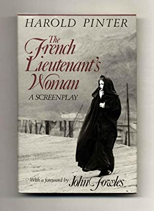 The French Lieutenant's Woman. A Screenplay. With A Foreword By John Fowles - 1st Edition/1st Pri...