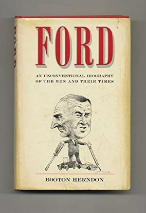 Ford: An Unconventional Biography of the Men: Herndon, Booton