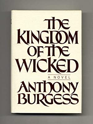 The Kingdom Of The Wicked: Burgess, Anthony [John