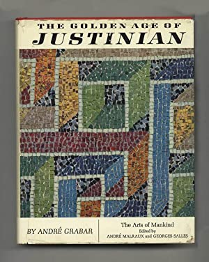 The Golden Age of Justinian: From the: Grabar, André