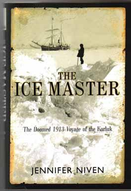 The Ice Master, The Doomed 1913 Voyage Of The Karluk - 1st Edition/1st Printing