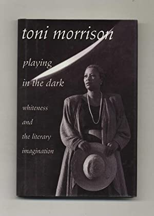 Playing in the Dark: Whiteness and the Literary Imagination - 1st Edition/1st Printing