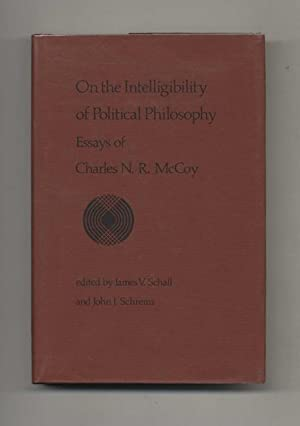 On the Intelligibility of Political Philosophy: Essays of Charles N. R. McCoy - 1st Edition/1st P...