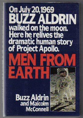 Men from Earth - 1st Edition/1st Printing: Aldrin, Buzz; Malcolm