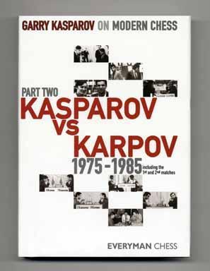 Kasparov Vs Karpov: 1975-1985 - 1st Edition/1st: Kasparov, Garry