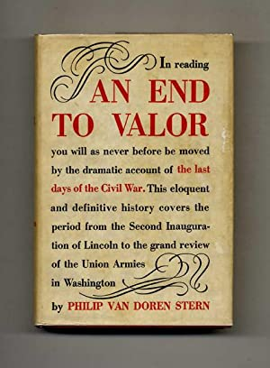 An End To Valor: The Last Days Of The Civil War - 1st Edition/1st Printing
