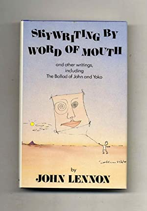 Skywriting By Word Of Mouth And Other Writings, Including The Balad Of John And Yoko - 1st Editio...