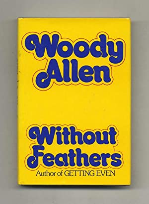 Without Feathers - 1st Edition/1st Printing: Allen, Woody