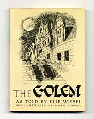 The Golem: the Story of a Legend As Told by Elie Wiesel - 1st Edition/1st Printing