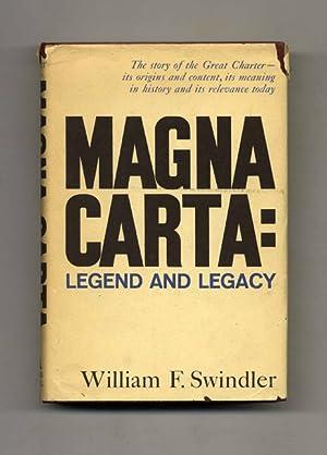 Magna Carta: Legend and Legacy - 1st: Swindler, William F.