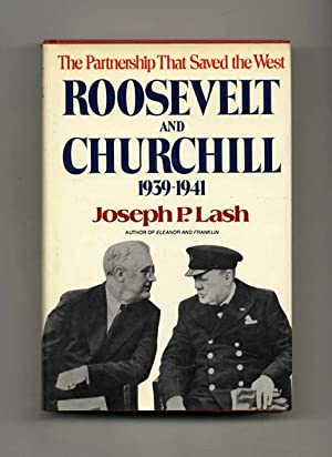 Roosevelt and Churchill, 1939-1941: The Partnership That Saved the West - 1st Trade Edition/1st P...