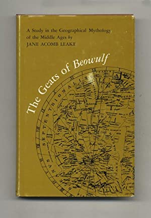 The Geats of Beowulf: A Study in: Leake, Jane Acomb