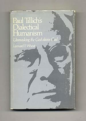 Paul Tillich's Dialectical Humanism: Unmasking the God Above God
