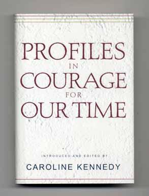 Profiles in Courage for Our Time -: Kennedy, Caroline