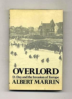 Overlord: D-day And The Invasion Of Europe - 1st Edition/1st Printing: Marrin, Albert