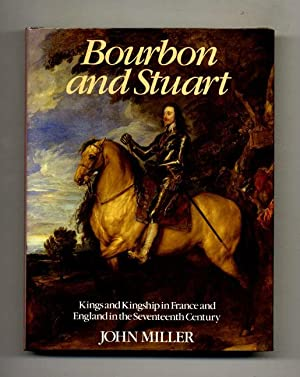 Bourbon and Stuart: Kings and Kingship in France and England in the Seventeenth Century