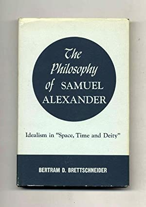 The Philosophy of Samuel Alexander: Idealism in