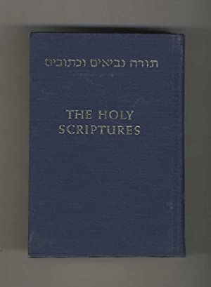 The Holy Scriptures: According to the Masoretic