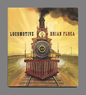 Locomotive - 1st Edition/1st Printing: Floca, Brian