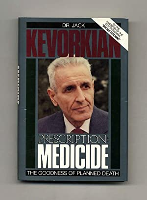 Prescription: Medicine; The Goodness Of Planned Death: Kevorkian, Jack Dr.