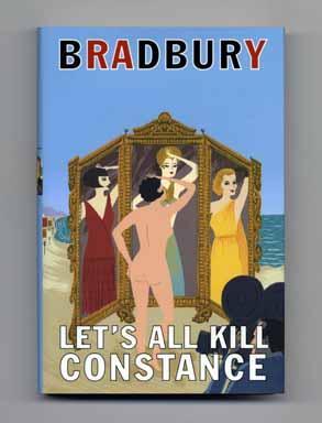 Let's All Kill Constance - 1st Edition/1st: Bradbury, Ray